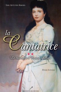La cantatrice, tome 2, Le triomphe d'Emma Albani, par Lise Antunes Simoes