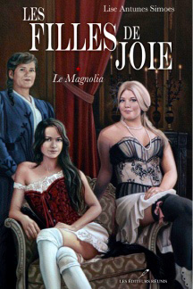 Les filles de joie, tome 1, Le Magnolia, par Lise Antunes Simoes