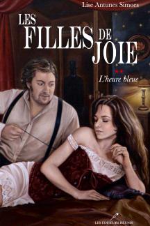 Les filles de joie, tome 2, L'heure bleue, par Lise Antunes Simoes