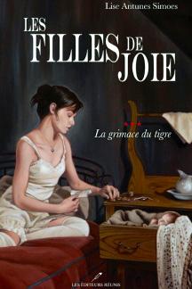 Les filles de joie, tome 3, La grimace du tigre, par Lise Antunes Simoes
